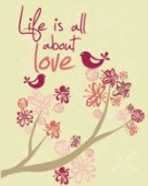 Life Is All About Love