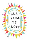 All is full of love